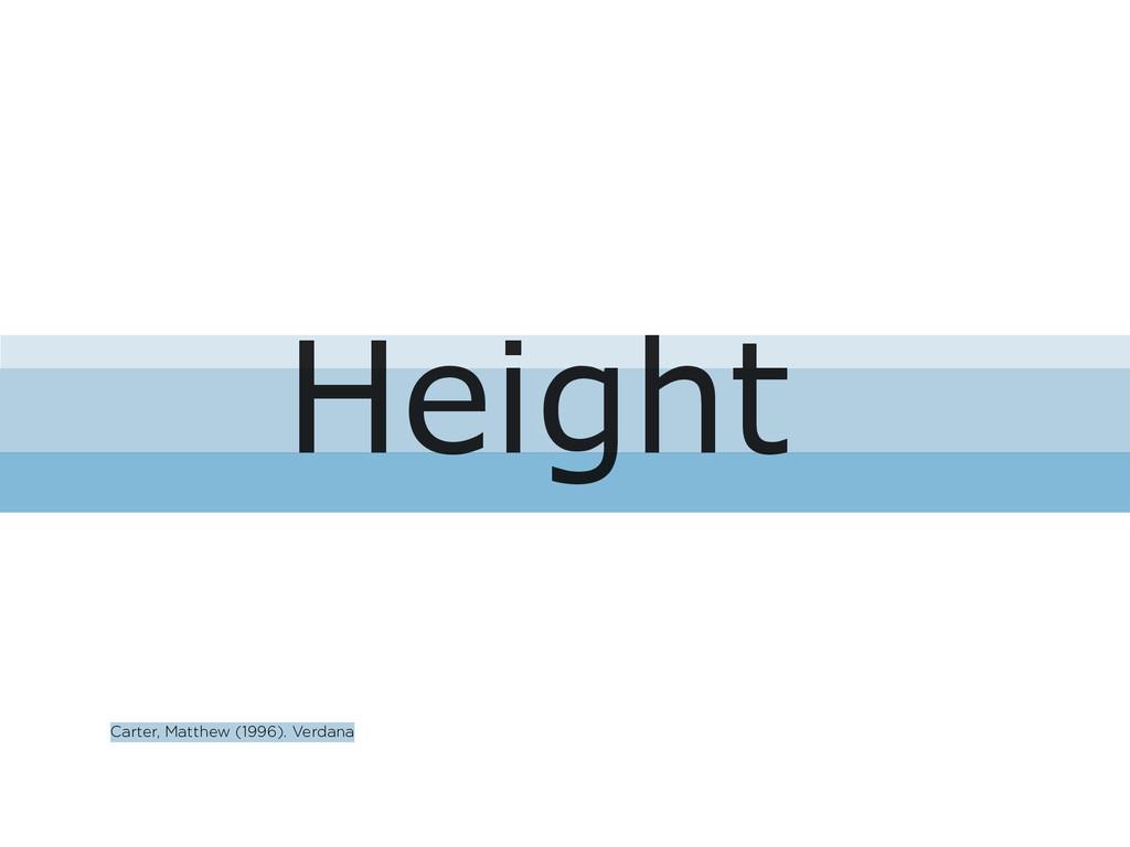 Height Carter, Matthew (1996). Verdana