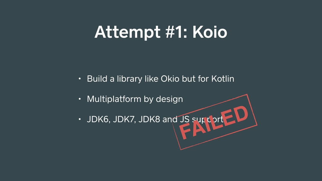 • Build a library like Okio but for Kotlin • Mu...