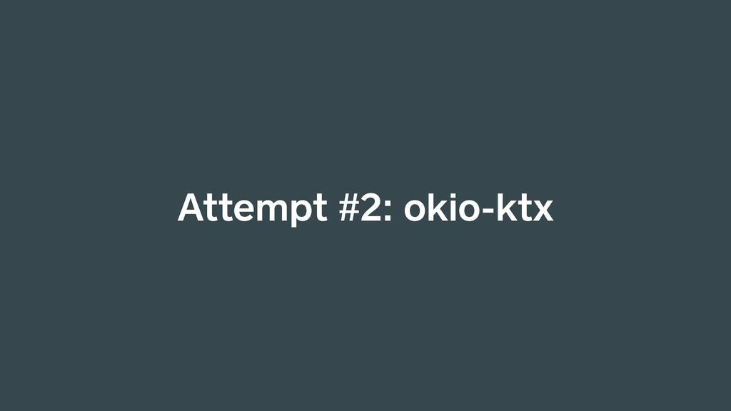 Attempt #2: okio-ktx