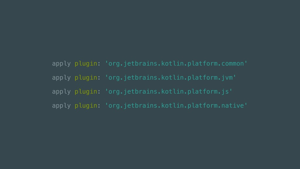 apply plugin: 'org.jetbrains.kotlin.platform.co...
