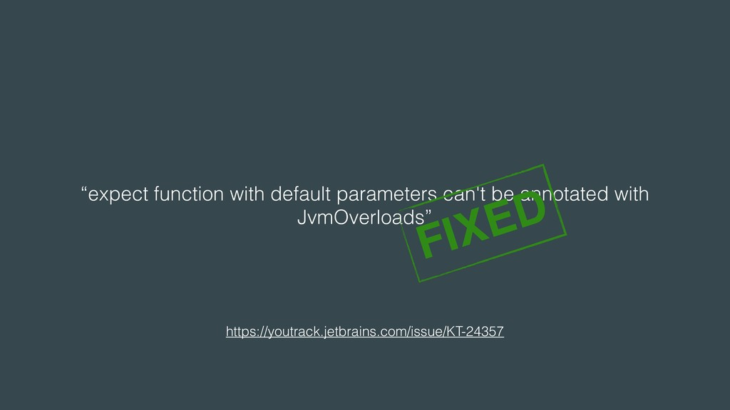 """expect function with default parameters can't ..."