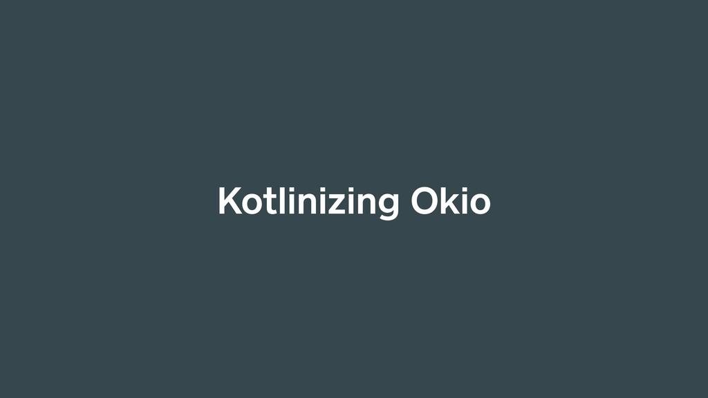 Kotlinizing Okio