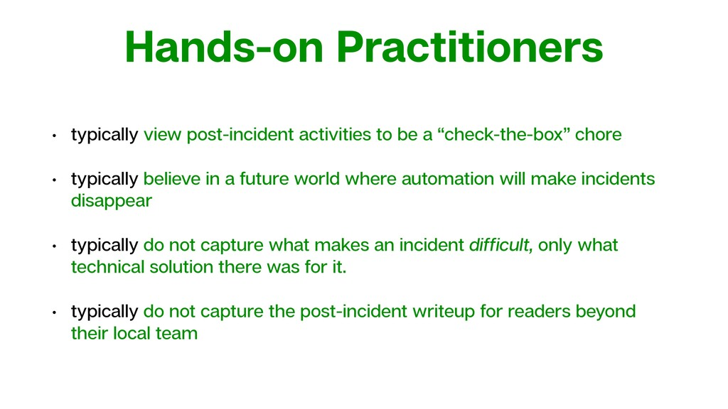 Hands-on Practitioners • typically view post-in...
