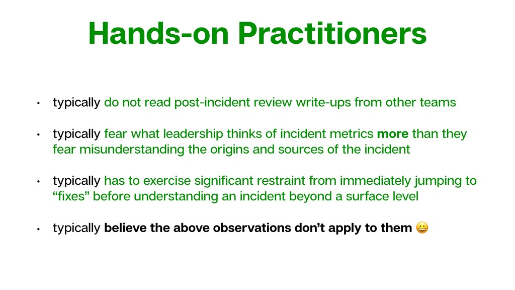 Hands-on Practitioners • typically do not read ...