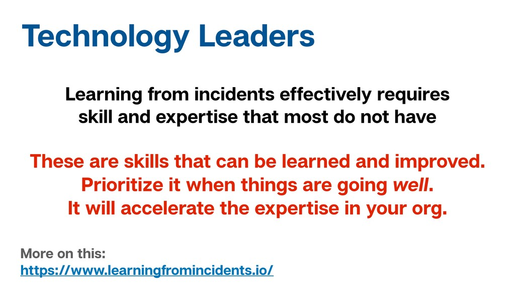 Technology Leaders Learning from incidents effe...