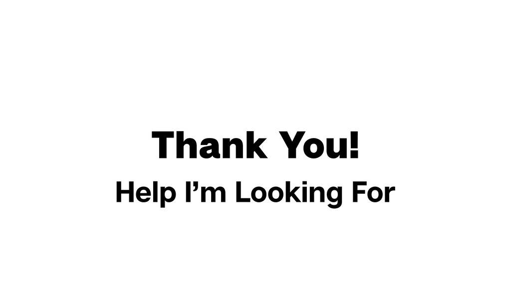 Thank You! Help I'm Looking For
