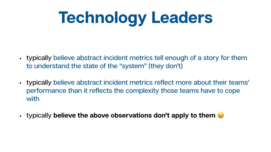 Technology Leaders • typically believe abstract...