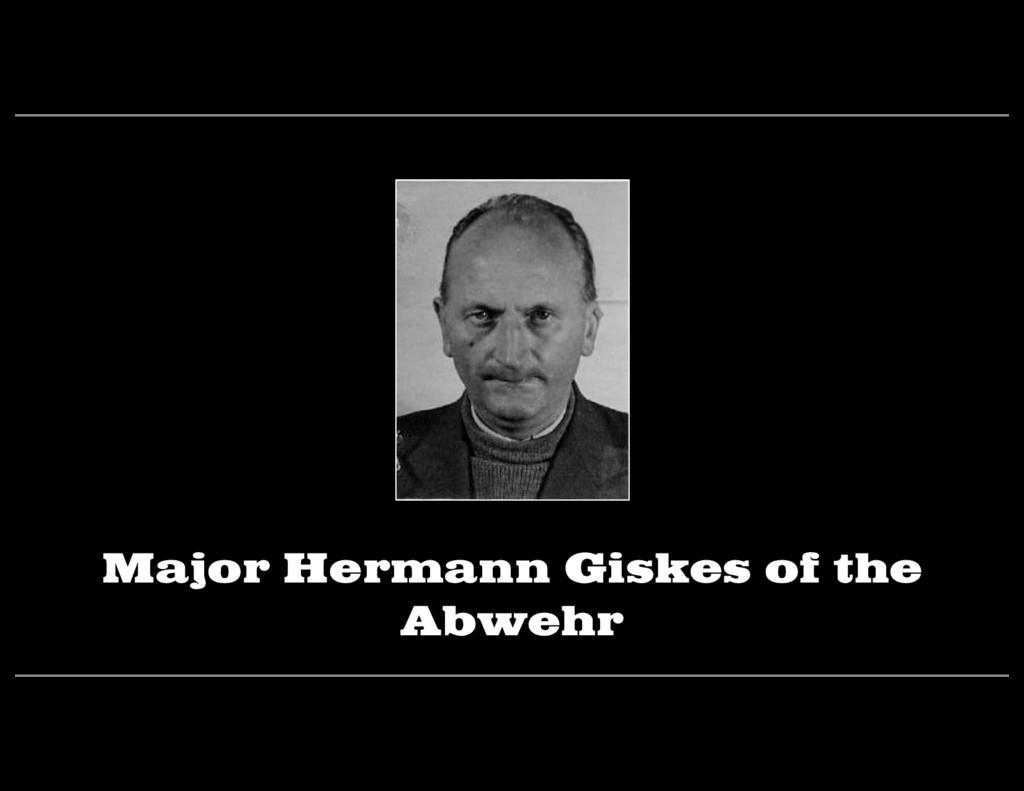 Major Hermann Giskes of the Abwehr