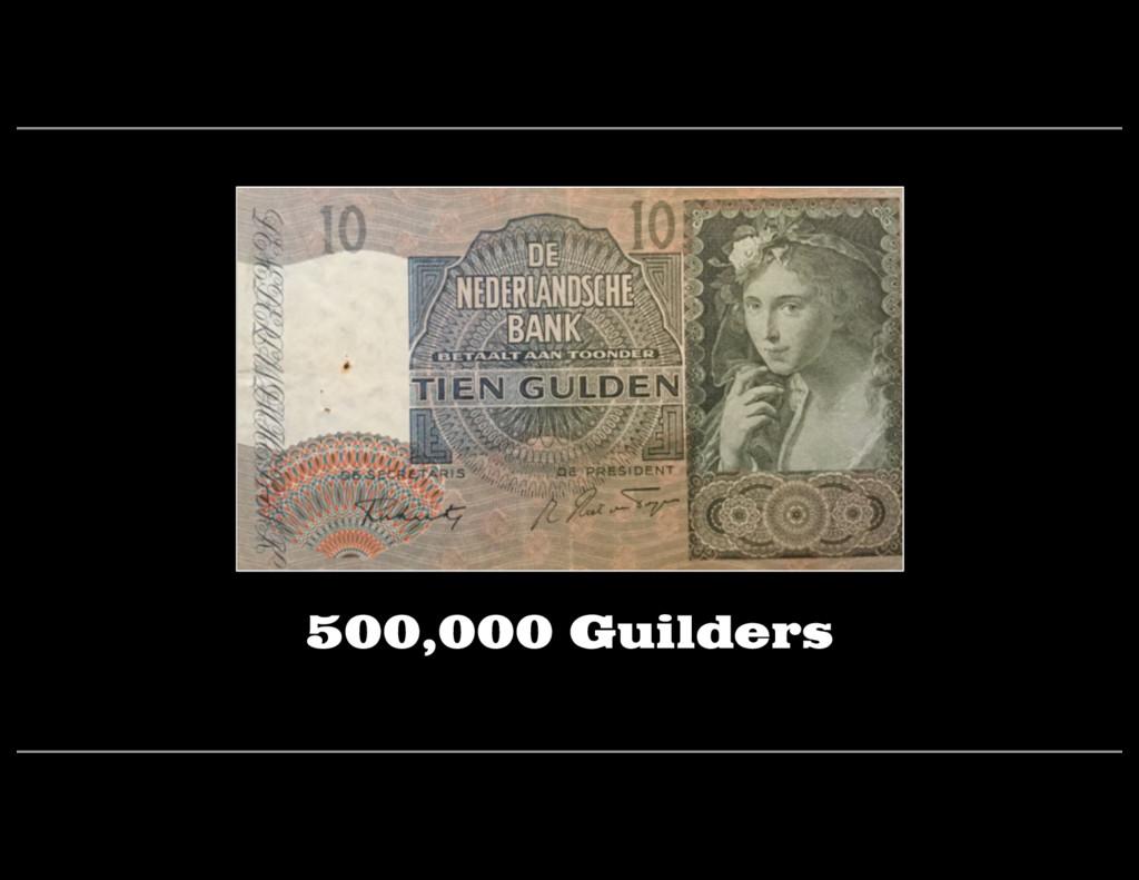500,000 Guilders