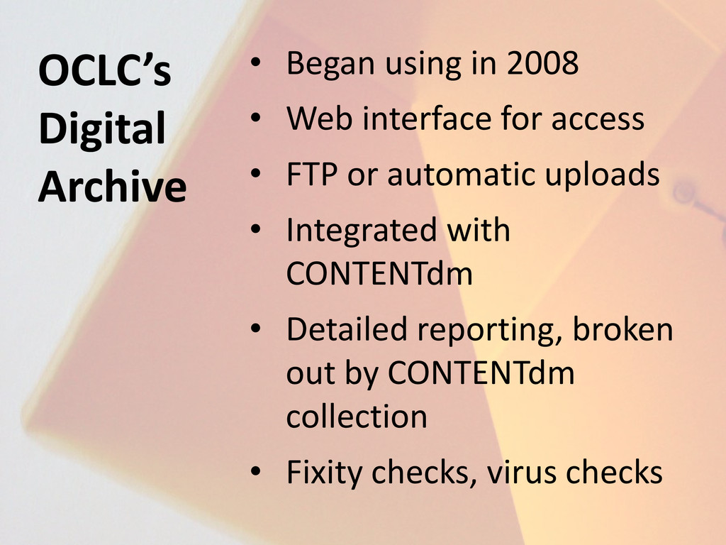 OCLC's Digital Archive • Began using in 2008 • ...