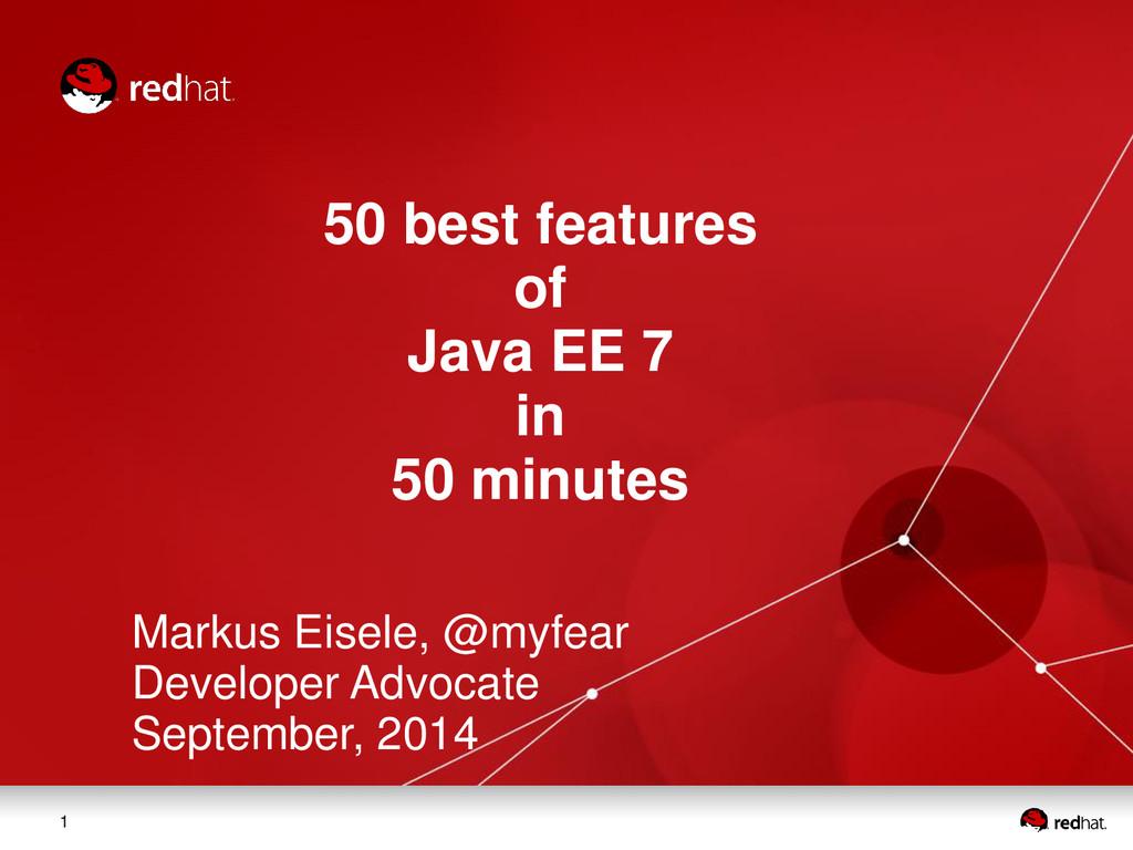 1 50 best features of Java EE 7 in 50 minutes M...
