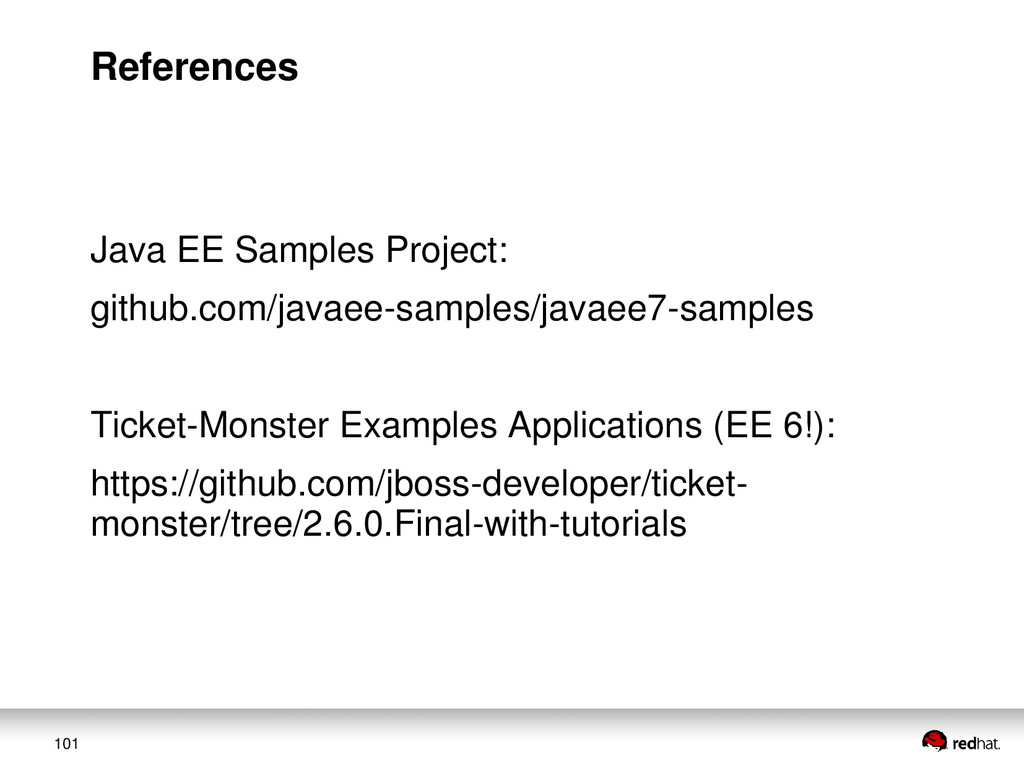 101 References Java EE Samples Project: github....
