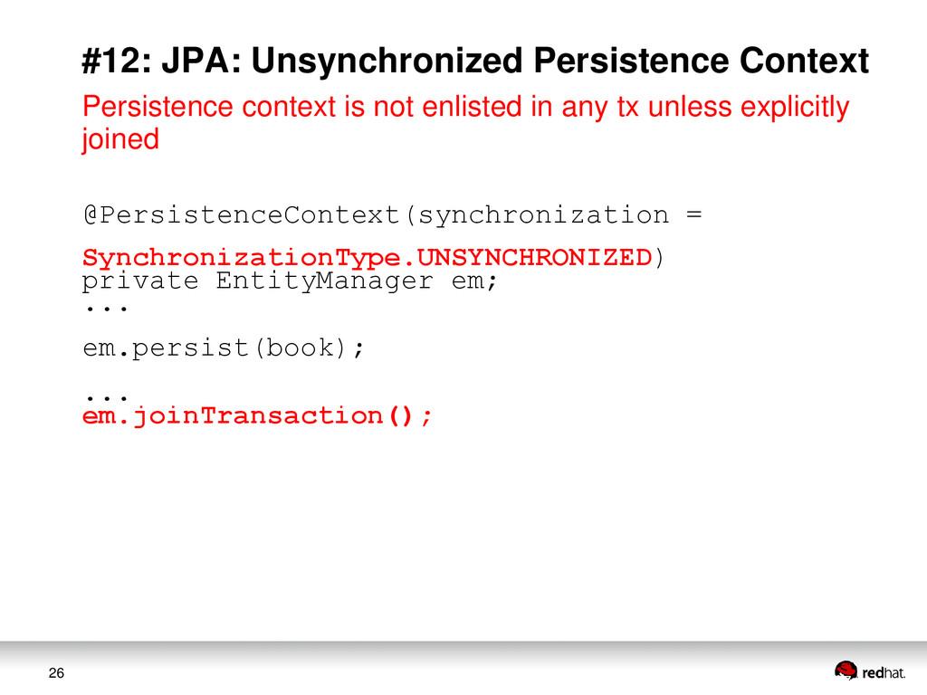 26 #12: JPA: Unsynchronized Persistence Context...