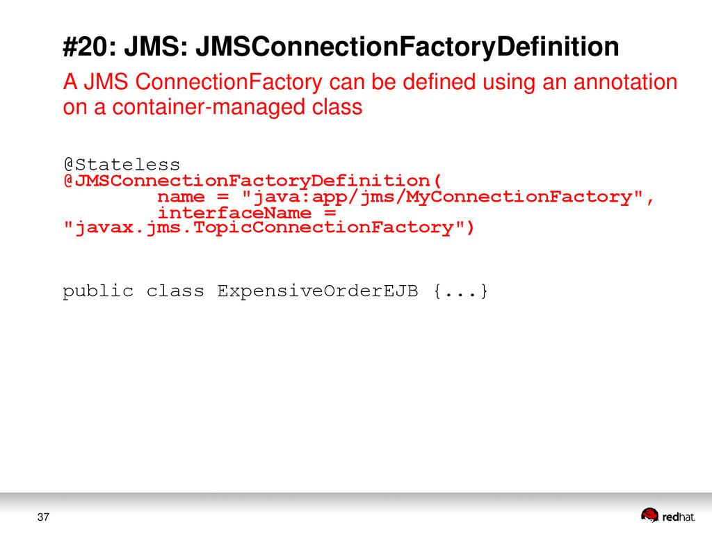 37 #20: JMS: JMSConnectionFactoryDefinition A J...