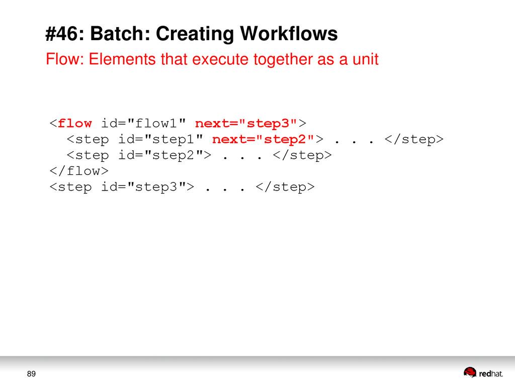 "89 #46: Batch: Creating Workflows <flow id=""flo..."