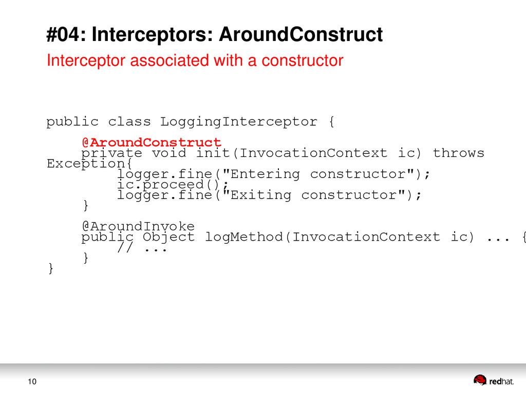 10 #04: Interceptors: AroundConstruct Intercept...