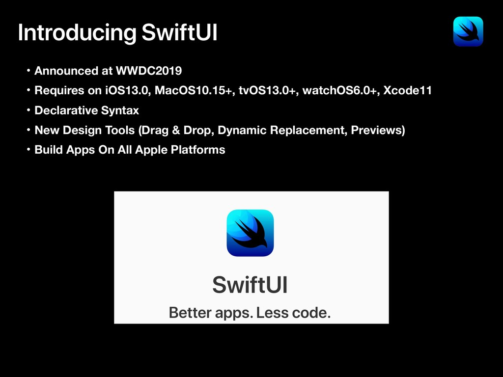 Introducing SwiftUI ɾAnnounced at WWDC2019 ɾReq...