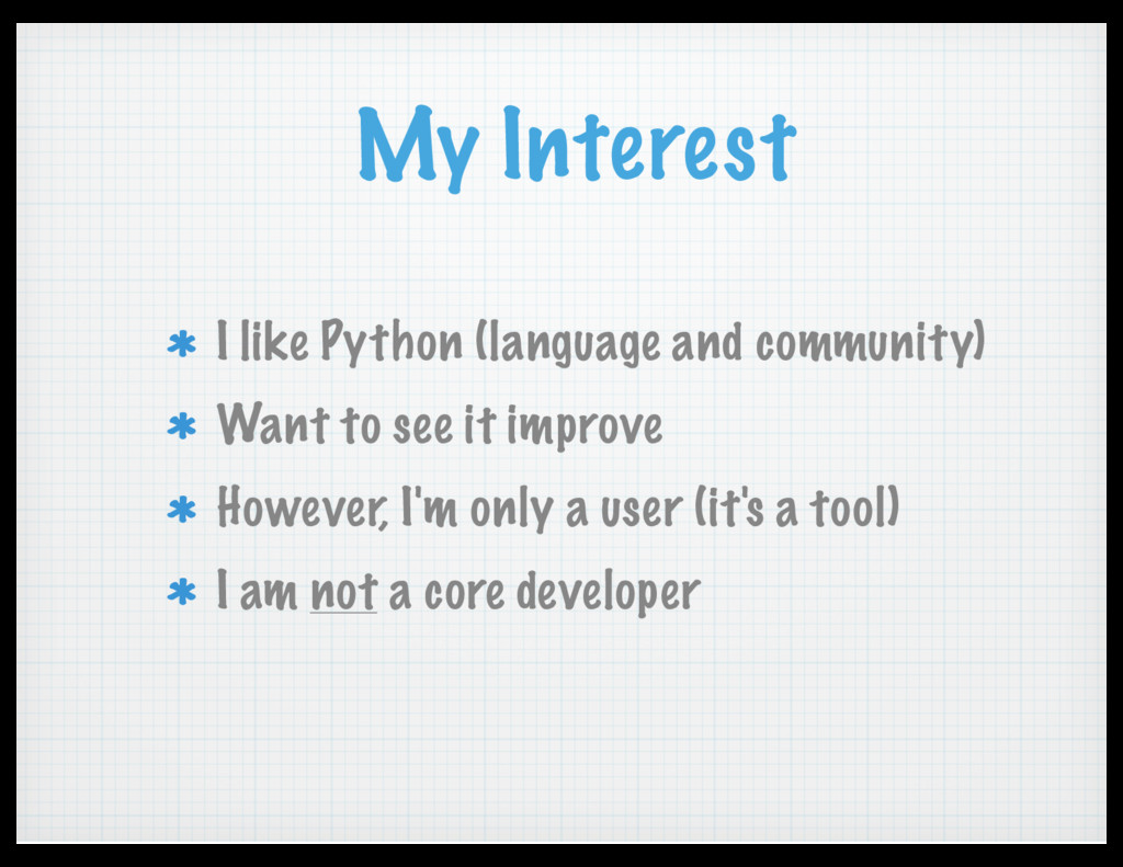 My Interest I like Python (language and communi...