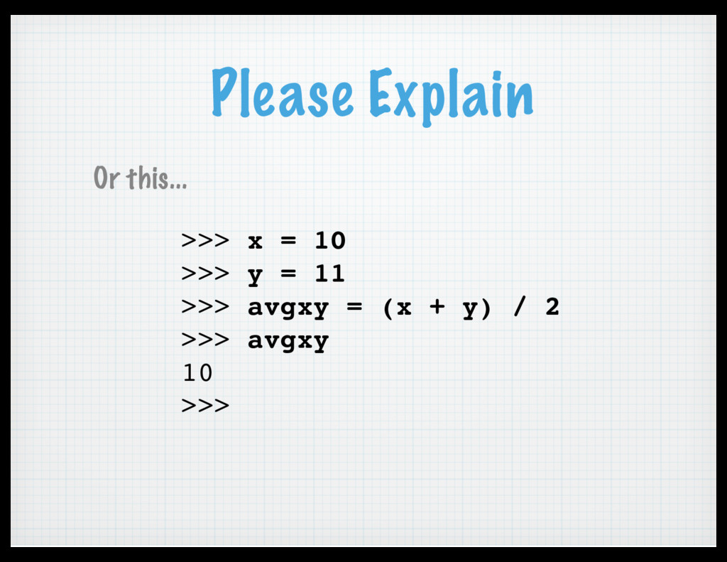 Please Explain >>> x = 10 >>> y = 11 >>> avgxy ...