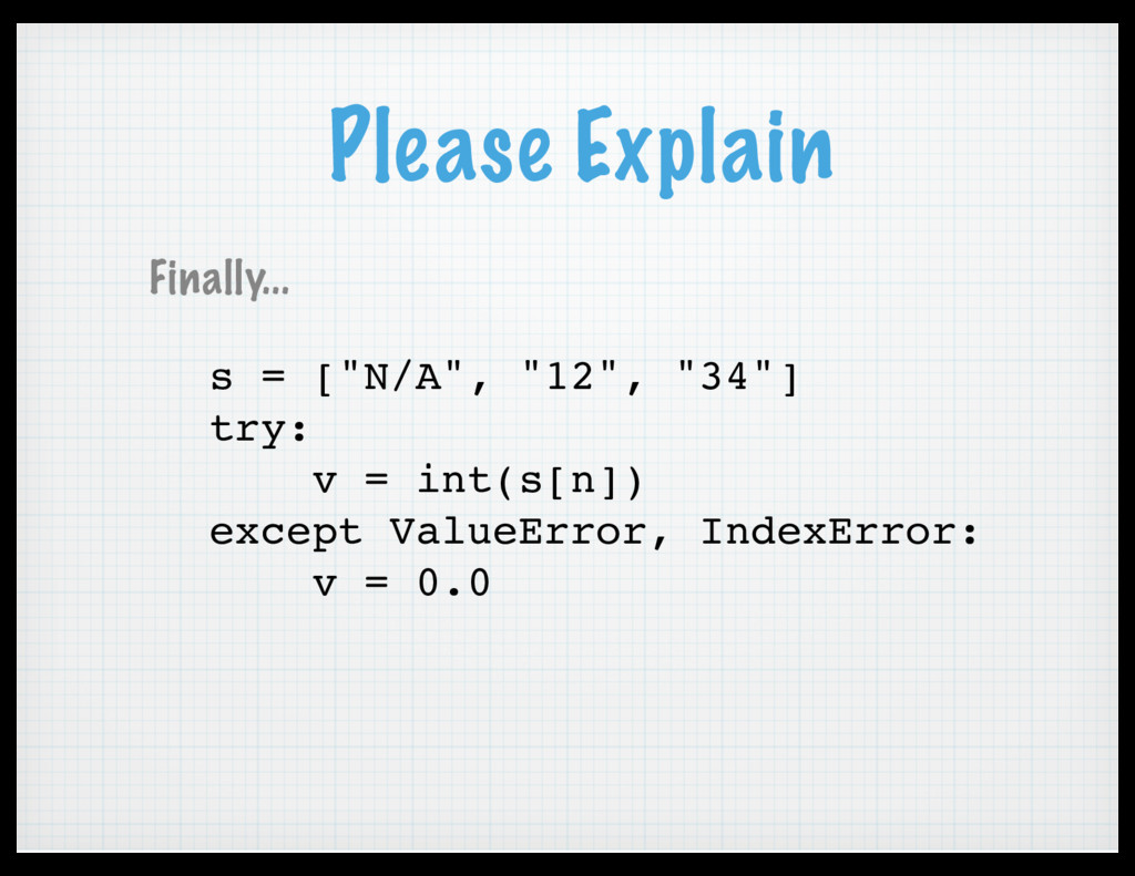 "Please Explain s = [""N/A"", ""12"", ""34""] try: v =..."