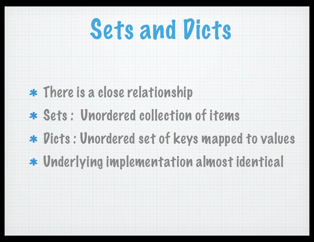 Sets and Dicts There is a close relationship Se...