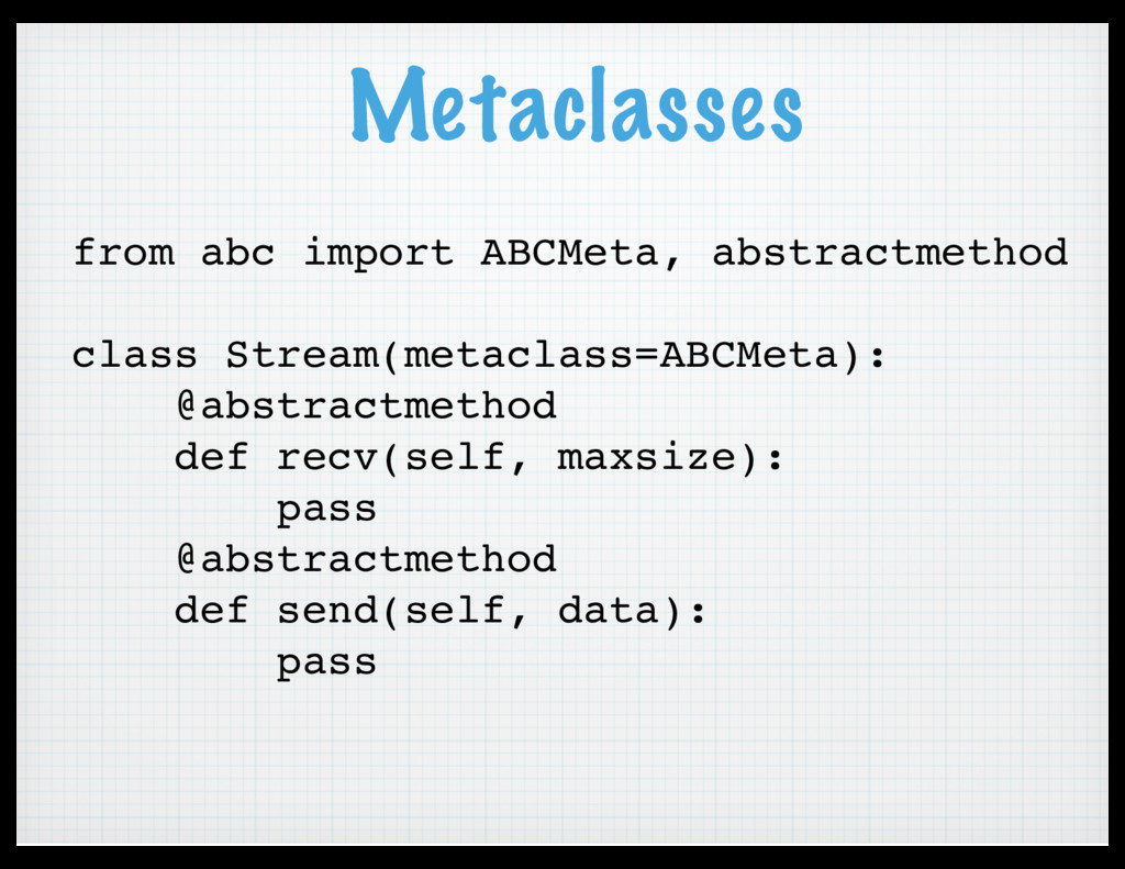 Metaclasses from abc import ABCMeta, abstractme...