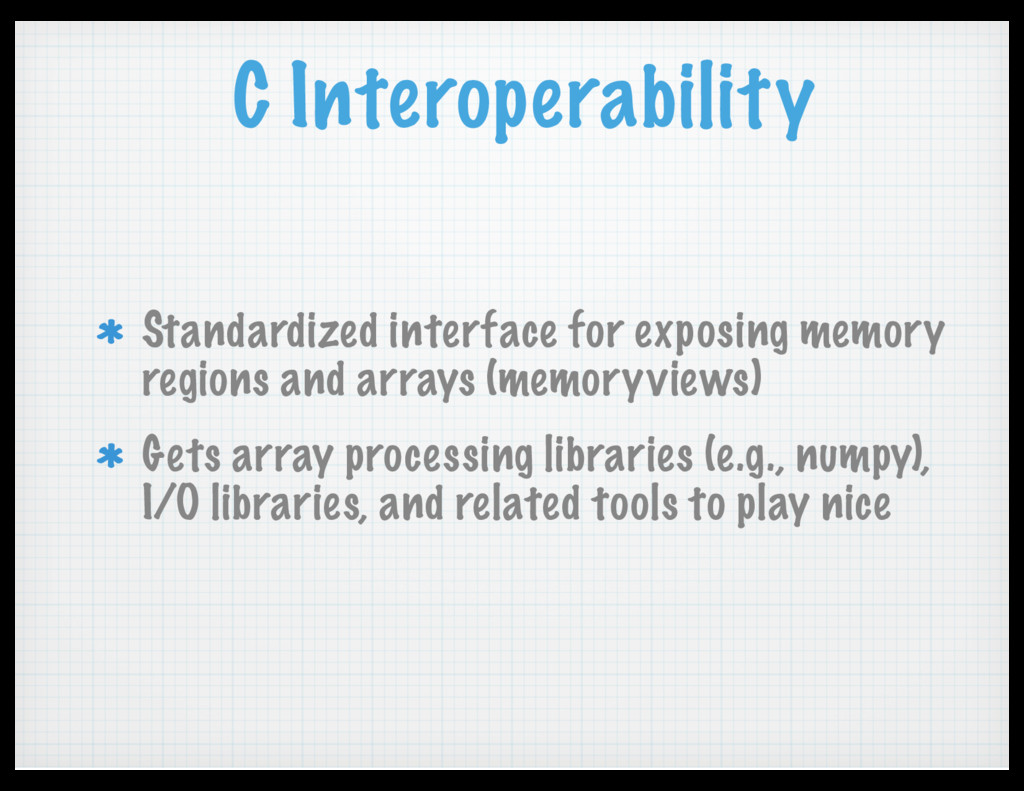 C Interoperability Standardized interface for e...