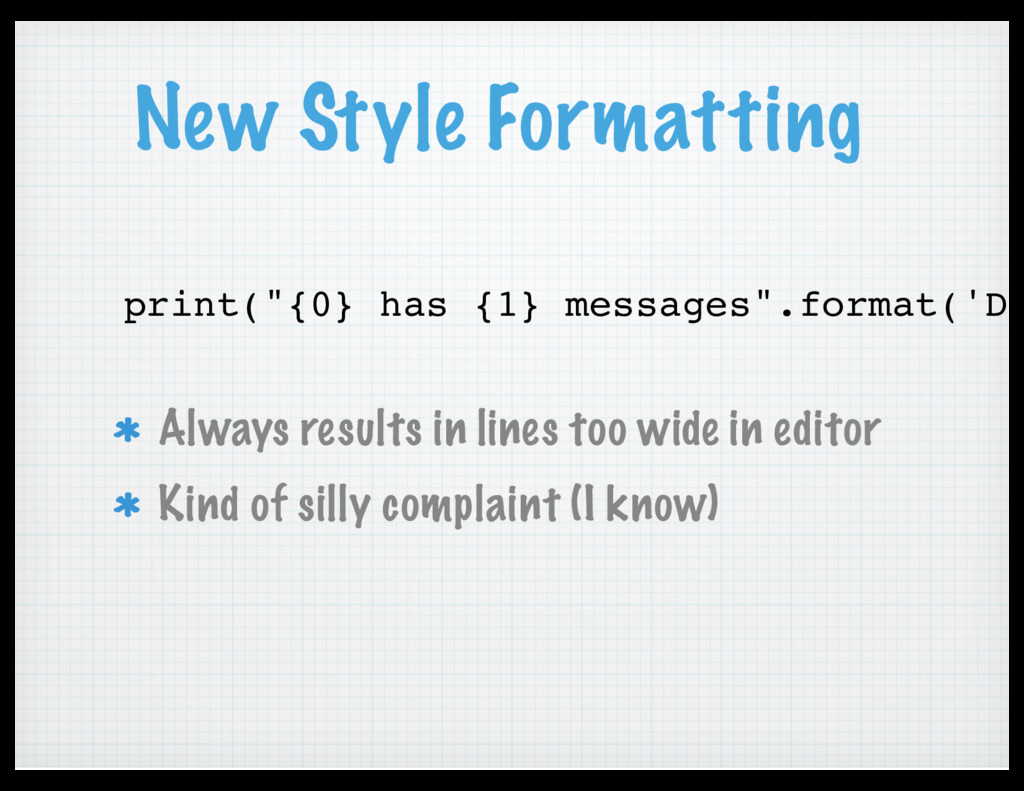 "New Style Formatting print(""{0} has {1} message..."