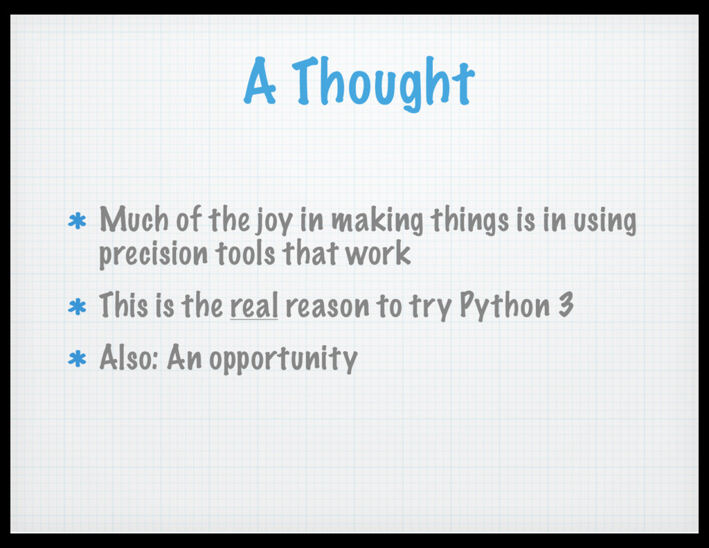 A Thought Much of the joy in making things is i...