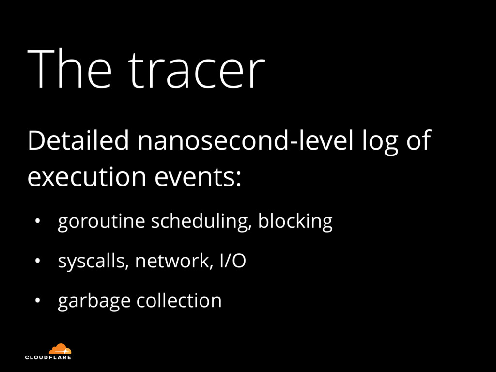 The tracer Detailed nanosecond-level log of exe...