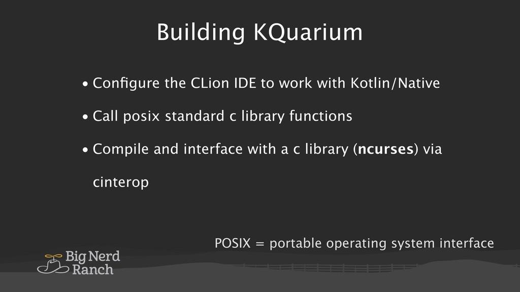 Building KQuarium • Configure the CLion IDE to w...
