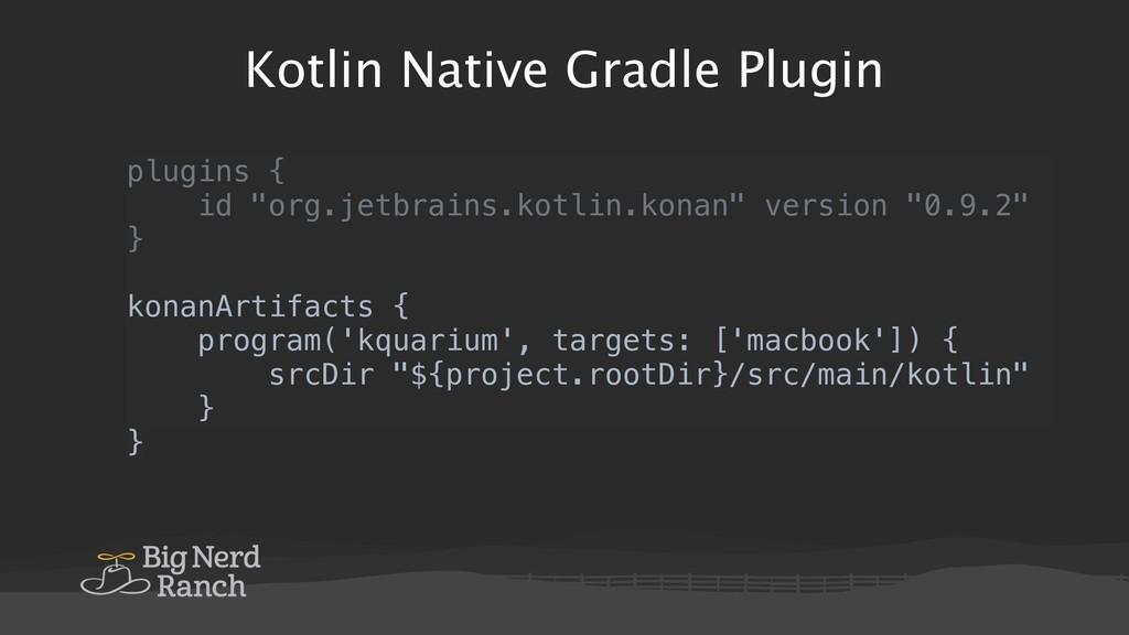 """Kotlin Native Gradle Plugin plugins { id """"org.j..."""