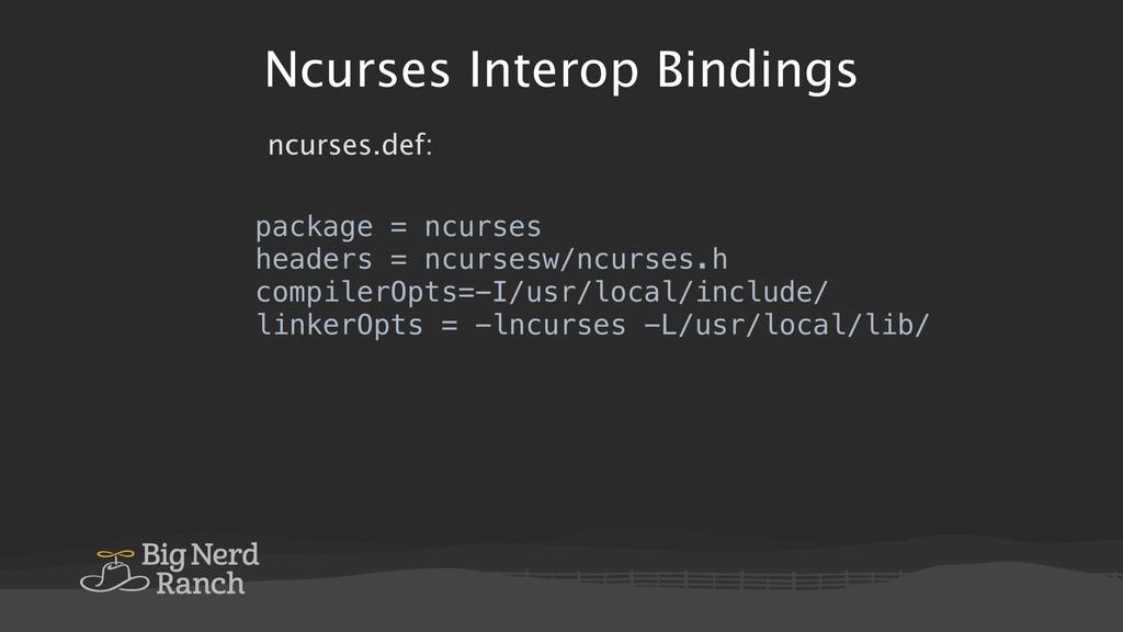 Ncurses Interop Bindings package = ncurses head...