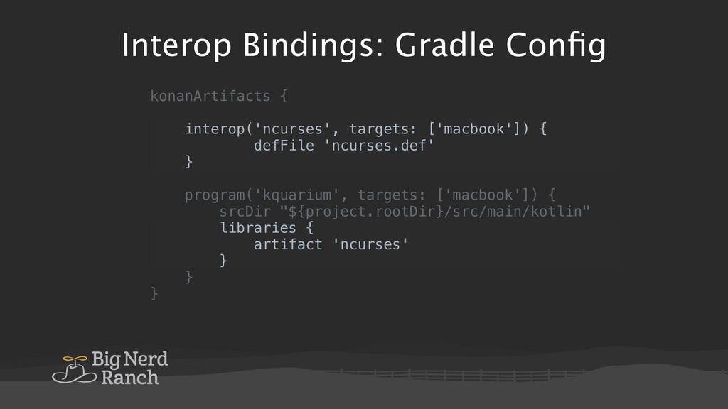 Interop Bindings: Gradle Config konanArtifacts {...