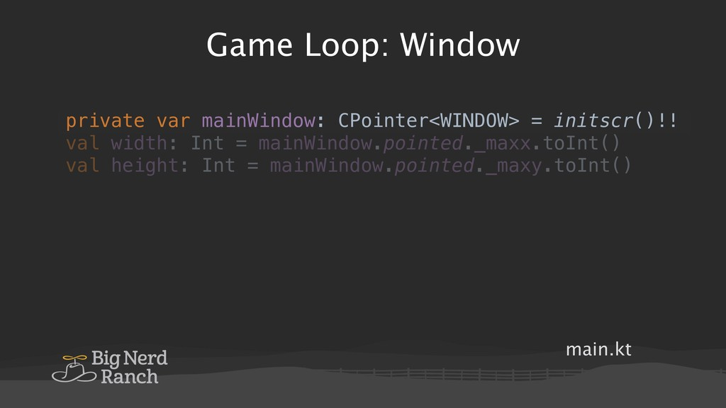 Game Loop: Window main.kt object Game { private...
