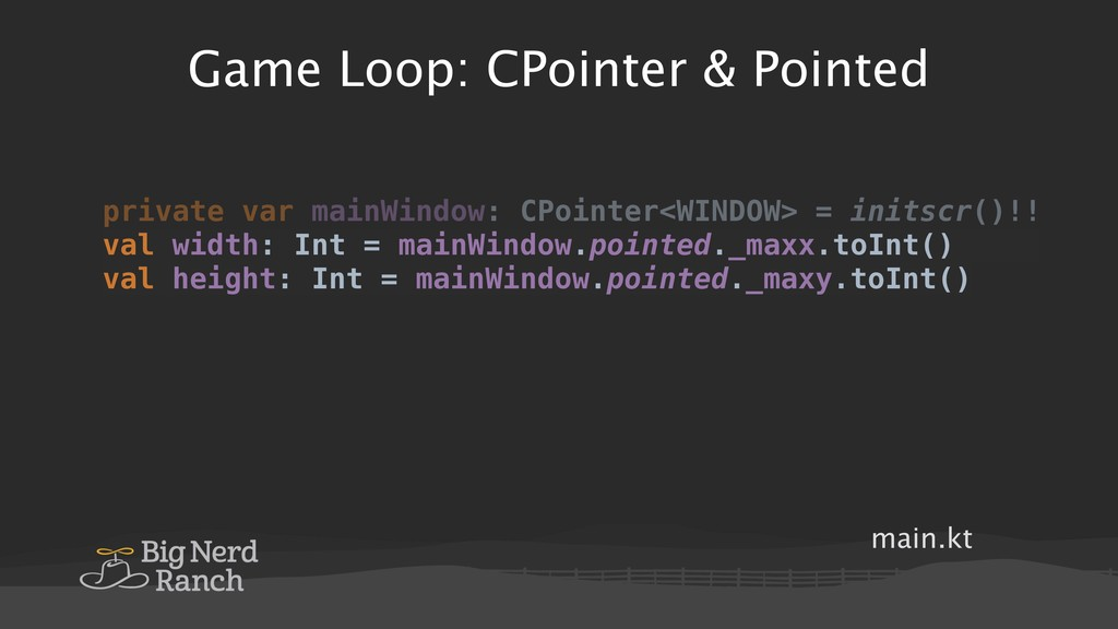 Game Loop: CPointer & Pointed main.kt private v...