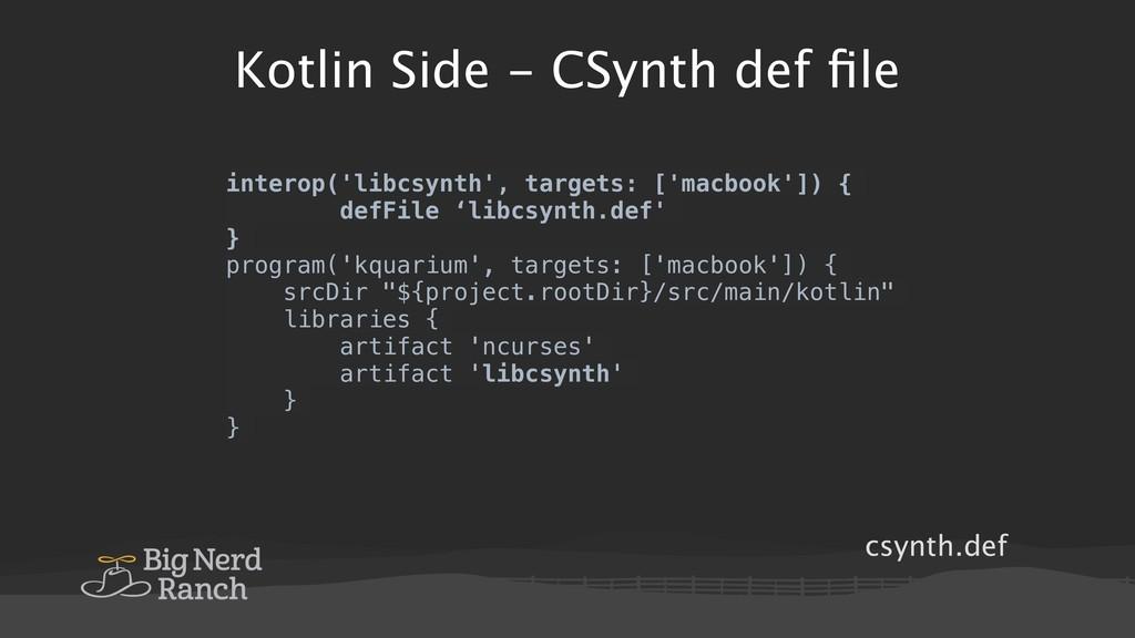 csynth.def Kotlin Side - CSynth def file interop...