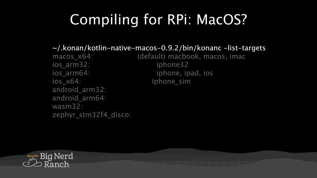 Compiling for RPi: MacOS? ~/.konan/kotlin-nativ...