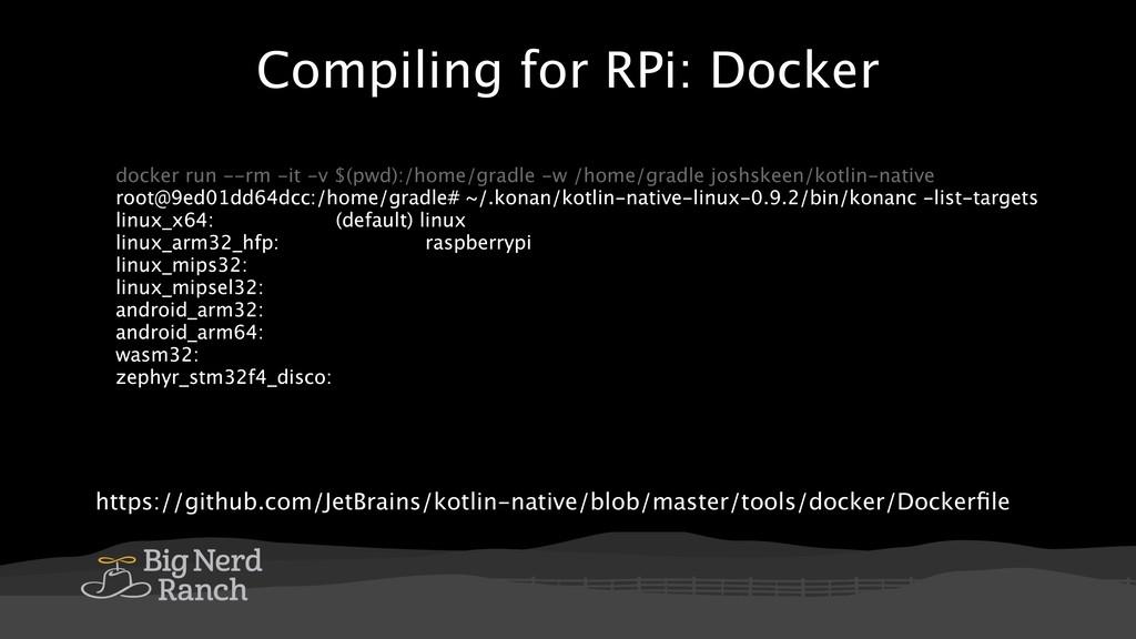 Compiling for RPi: Docker https://github.com/Je...