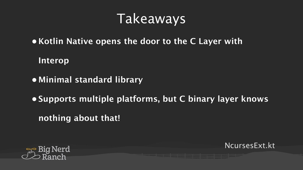 Takeaways NcursesExt.kt • Kotlin Native opens t...