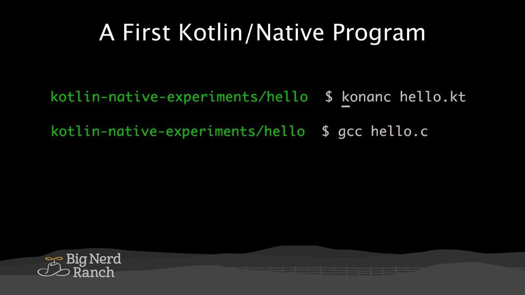 A First Kotlin/Native Program