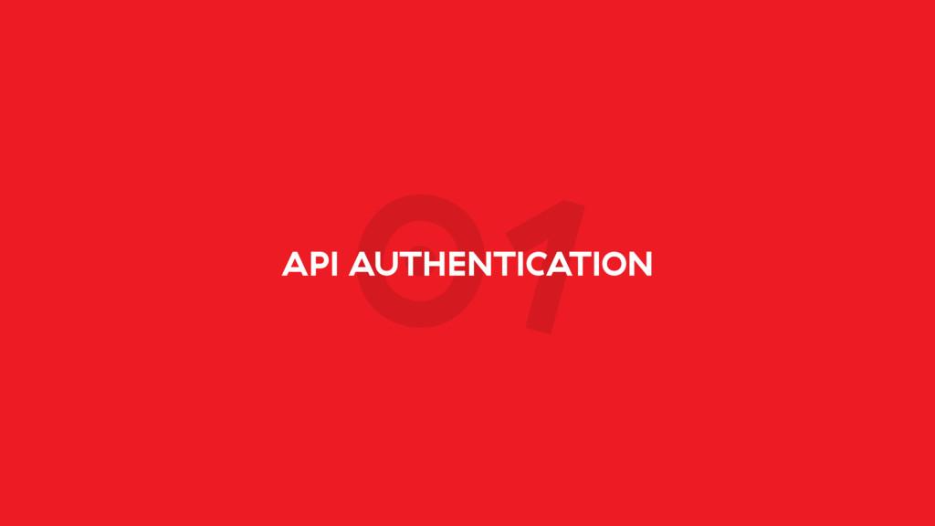 01 API AUTHENTICATION