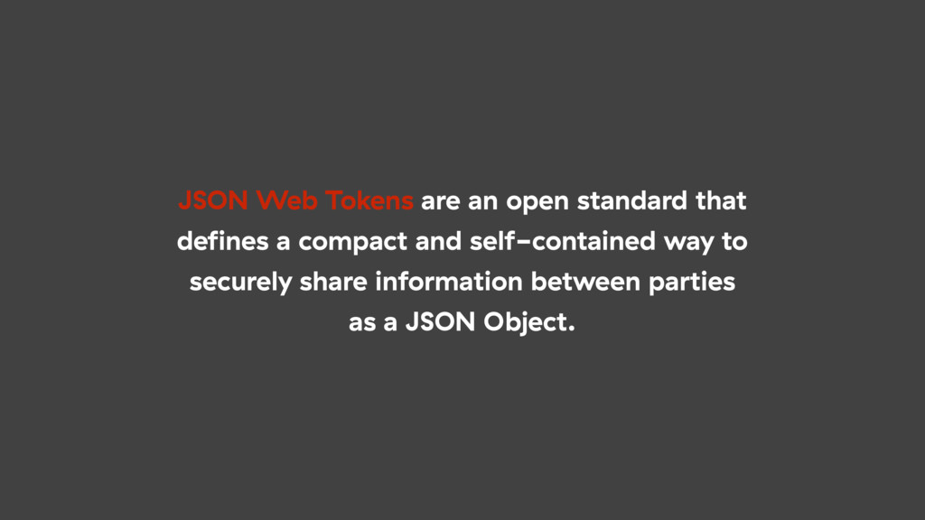 JSON Web Tokens are an open standard that define...