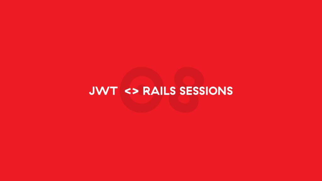 08 JWT <> RAILS SESSIONS