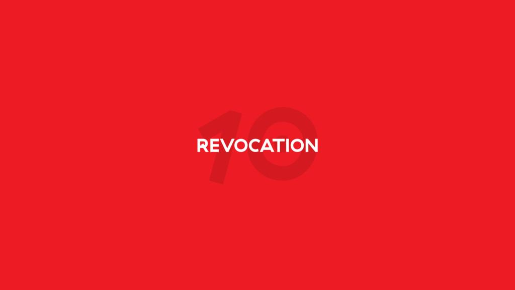 10 REVOCATION