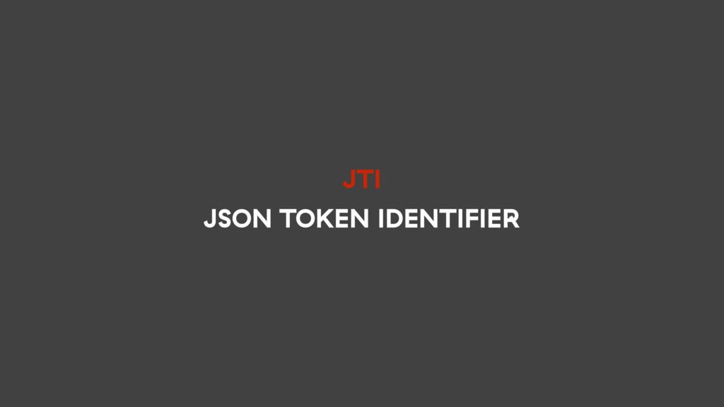 JTI JSON TOKEN IDENTIFIER