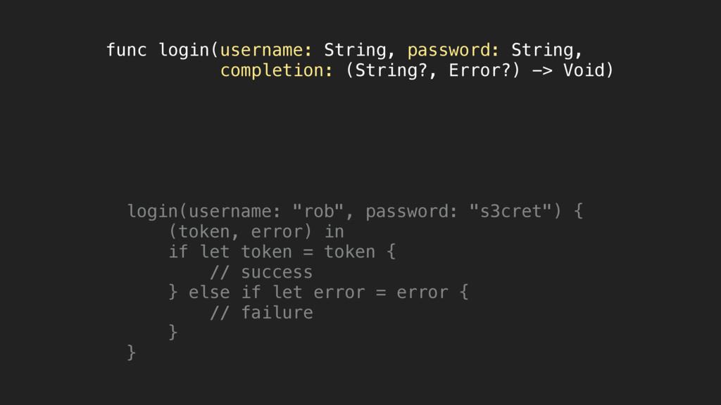 func login(username: String, password: String, ...