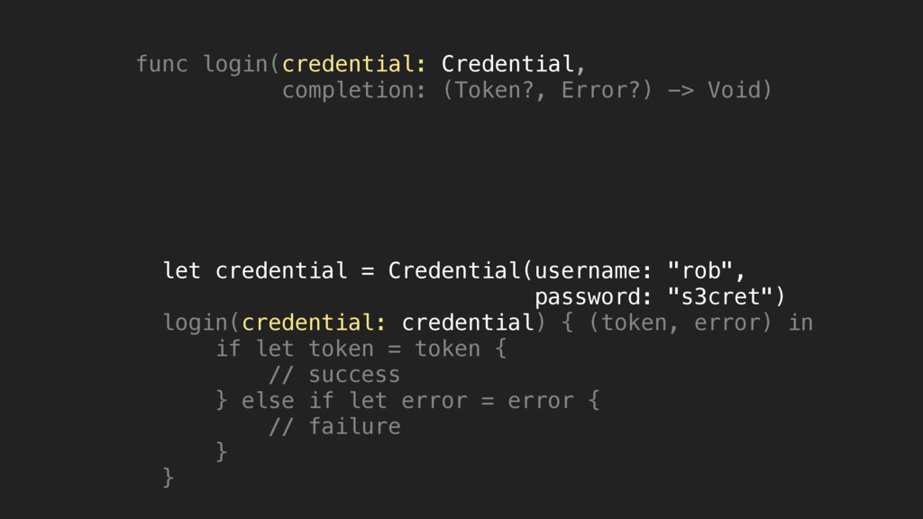 func login(credential: Credential, completion: ...