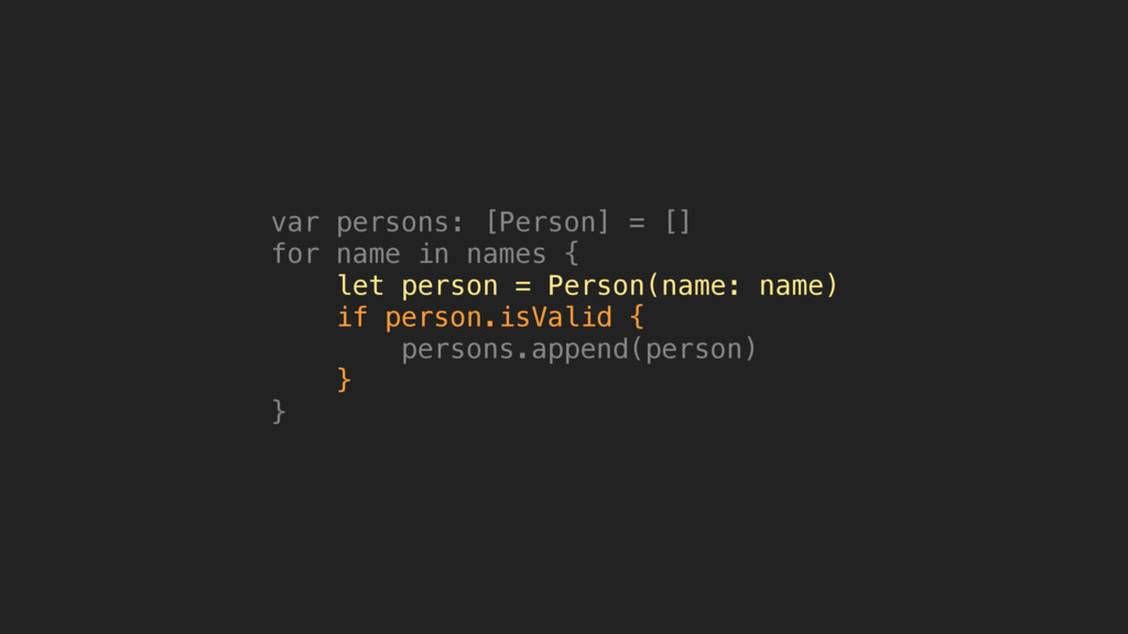var persons: [Person] = [] for name in names { ...