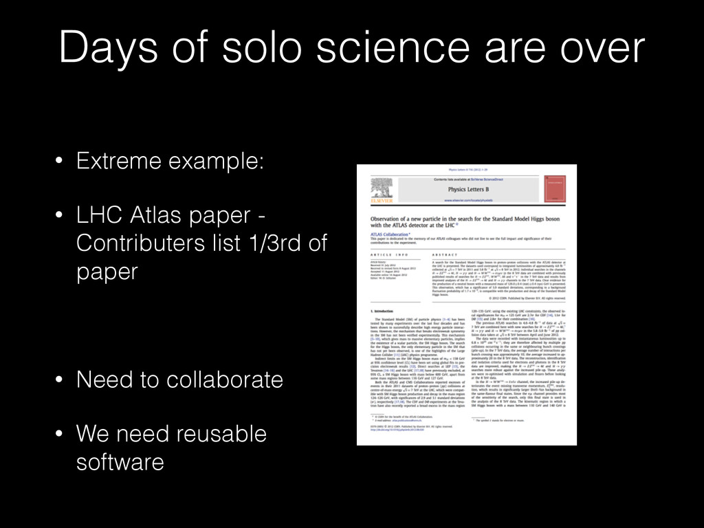 Days of solo science are over • Extreme example...